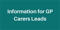 Information for GP Carers Leads